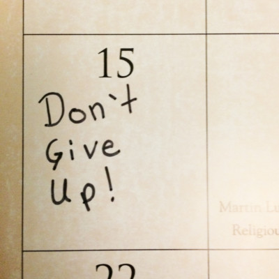 January 15 Don't give up on resolutions!