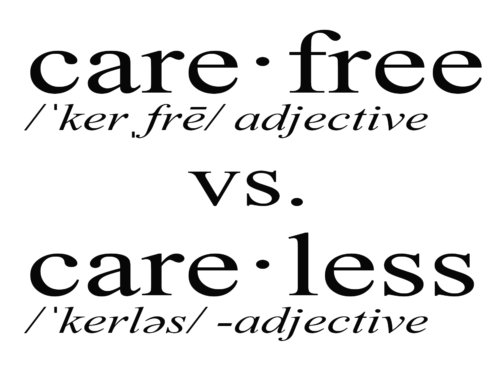 """Carefree"" vs ""Careless"": A Lesson About Perspective"